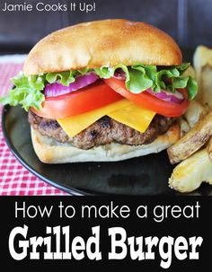 How to grill a great burger