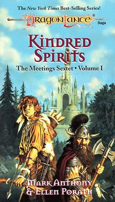 Kindred Spirits (Dragonlance: The Meetings Sextet, book 1) by Mark Anthony and Ellen Porath