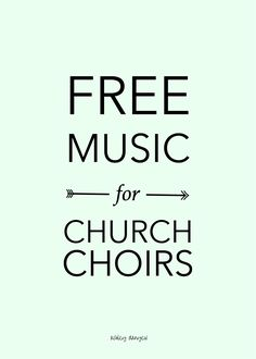 Free Music for Church Choirs - a list of online music resources, and several free, ready-to-print anthem suggestions (easier and more challenging) | @ashleydanyew