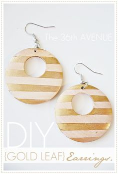 DIY Gold Leaf Earrings  I loved the naturaltone of the wood so I thought – Hmm… What about ifI use my favorite pattern  { stripes } and add some Gold Leaf Finish ...