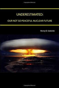 Underestimated: Our Not So Peaceful Nuclear Future by Hen... https://www.amazon.com/dp/1329786157/ref=cm_sw_r_pi_dp_x_xSS3ybQT1XHSQ