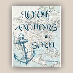 Nautical Anchor Print Love anchors the soul print by AlgaNet Anchor Quotes, Nautical Quotes, Nautical Art, Nautical Anchor, Marine Quotes, Compass Art, Anchor Art, Coastal Decor, Coastal Living