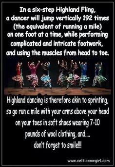 Highland Fling. Yeah, go run a mile on your toes with your arms in the air wearing 5-9 lbs of wool. Dance is not for sissies!