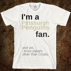 "I legit want this shirt. It would be better if the back listed the names of the other players and under the Crosby comment it said ""If YOU don't please see the back of this shirt"""