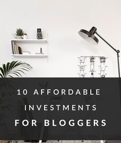 10 Easy investments, all under $50 to help you take your blog to the next level.