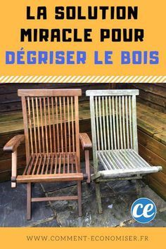 The Miracle Tip Quickly Degrease Wood without Karcher or Bleach. - Décoration et Bricolage Outdoor Garden Furniture, Diy Furniture, Outdoor Chairs, Outdoor Decor, Furniture Makeover, Wall Candle Holders, Diy Patio, Diys, Beautiful
