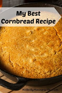 My Best Cornbread Recipe Hillbilly Housewife. This goes great with pinto beans, chili or any pot of soup or stew. We like it plain or topped with a little butter. Cornbread Recipe From Scratch, Southern Cornbread Recipe, Moist Cornbread, Buttermilk Cornbread, Skillet Cornbread, Homemade Cornbread, Sweet Cornbread, Cornbread Recipes, Recipes