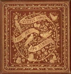 Beautiful ornate and very intricate gilt detailed book cover c1885 - Little Songs for Me to Sing - composed by Henry Leslie