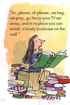 Quentin Blake is famous for illustrating the Roald Dahl books. To jog peoples memories Roald Dahl is the author of books such as Matilda, . Quentin Blake, I Love Books, Good Books, Books To Read, Children's Books, Roald Dahl, Reading Quotes, Book Quotes, Reading Books