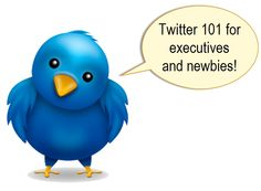 Twitter Speak 101: A Guide on Twitter Syntax and Manners For Execs and Newbies
