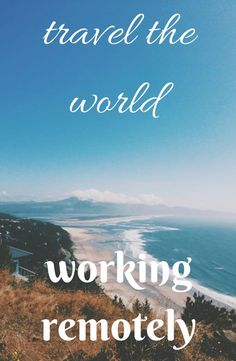 Find out how you can travel the world as a remote worker #laptoplifestyle #travel