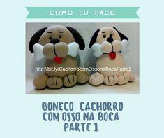 Cachorro com osso na boca (feltro ou pano) Teddy Bear, Toys, Videos, Animals, Fabric Dolls, Diy Dog, Feltro, Craft, Activity Toys