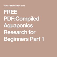 FREE PDF:Compiled Aquaponics Research for Beginners Part 1