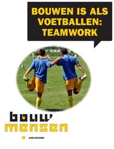 Bouwen is al voetballen: teamwork