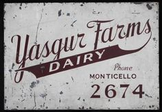 Tin sign nailed to a wood frame painted white with red lettering that reads, Yasgur Farms Dairy/ Phone Monticello Yasgur Farms, site of the Woodstock Mu Woodstock Music, Woodstock Festival, New York In August, Barn Signs, Going To California, White Lake, Rock Festivals, Art Festival, Musica