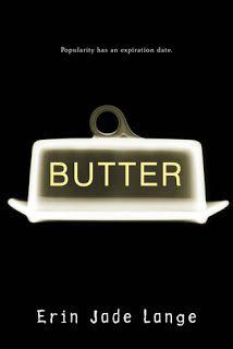 Butter   Erin Jade Lange. A YALSA Teens' Top Ten pick (#10).