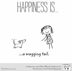 ~Happiness is a wagging tail~ Cute Happy Quotes, Dog Quotes Love, I Love Dogs, Puppy Love, Cute Dogs, Dog Dna, Quotes That Describe Me, Funny Video Memes, Pet Memorials