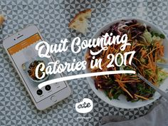 Quit Counting Calories in 2017 by Richard Gazdik