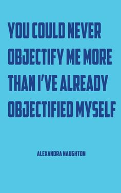 You Could Never Objectify Me More Than I've Already Objectified Myself by Alexandra Naughton — Punk Hostage Press — Poetry Never, Kindle, Author, Poetry Books, Reading, Punk, Free, Writers, Reading Books