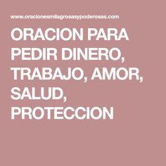 ORACION PARA PEDIR DINERO, TRABAJO, AMOR, SALUD, PROTECCION