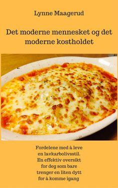 En liten bok om fordelene ved å teste lavkarbokosthold hvis du ønsker å gå ned i vekt. Pizza, Cheese, Food, Modern, Eten, Meals, Diet