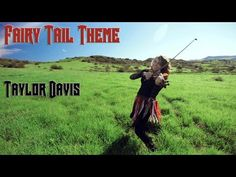 Fairy Tail Theme (Violin) Taylor Davis- ;-; so beautiful..... I can't even..... Aargh my feels