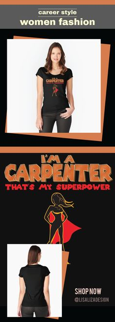 THAT IS MY SUPERPOWER HEROINE SERIES -  CARPENTER    Occupation / Profession Women's Fitted Scoop T Shirt   Women Fashion / Gift ideas for all ladies with unique and comfortable fashion.   (Also available in mugs, cups, shirts, duvet covers, acrylic block, purse, wallet,   iphone cases, baby onsies, clocks, pillows, samsung cases and pencil skirts.)    #WomenTee #Tshirt #Teens #carpenter #Fashion #Gifts #girl  #Women #Redbubble #Lisaliza #giftideas #plussize #Occupation #profession