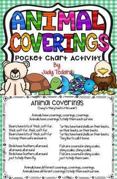 """Kids love pocket chart activities and they will love Animal Coverings Poem/Song. If you are studying about animals, this will be a good addition to your unit of study. The song is sung to """"Mary Had A Little Lamb"""" and your students will learn how animals h First Grade Activities, Classroom Activities, Classroom Ideas, Animal Coverings, Kindergarten Songs, Jungle Theme, Teaching Materials, Kids Songs, Animal Quotes"""