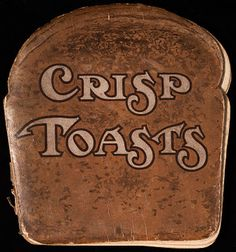 Crisp toasts by Bert Davis (1907, H.M. Caldwell Co.) Die-cut book in the shape of a piece of toast, printed paper cover. From the Richard Minsky Collection,W.S. Hoole Special Collections Library, University of Alabama) and in Publishers' Bindings Online, 1815-1930: The Art of Books (bindings.lib.ua.edu)