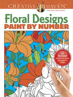 Creative Haven FLORAL DESIGNS PAINT BY NUMBER  by: Jessica Mazurkiewicz -  Dover Publications 4 SAMPLE COLORING PAGES