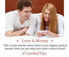 Love & Money: Talk to your partner about both of your goals & dreams. How can you help each other? #TuesdayTips
