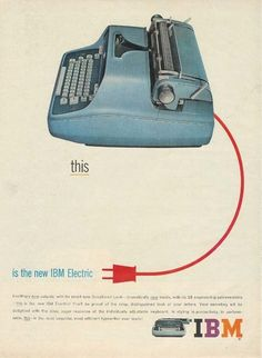 When The new IBM 'electric' typewriter came out?  Made typing class SO much easier!