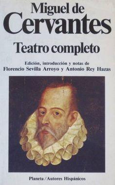 Miguel De Cervantes, Teatro Completo
