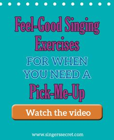 Feel good singing for when you need a pick me up http://singerssecret.com/feel-good-singing-for-when-you-need-a-pick-me-up/