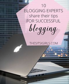 Blogging Tips | How To Blog | Get the best blogging advice from 10 top bloggers. Tips about writing, managing your time, building connections, and more!