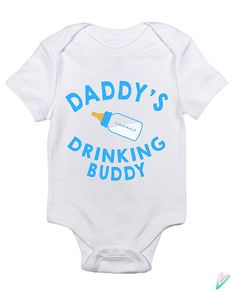Funny Daddy's Drinking Buddy Baby Clothes Infant by TeenieTees