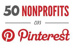 A list of 50 Nonprofits on Pinterest