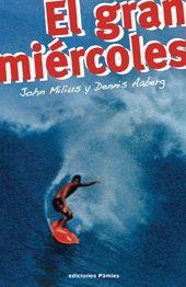 El gran miércoles.John Milius, Dennis Aaberg http://deproapopa.blogspot.com.es/2014/03/recuerdos-de-mas-alla-del-oeste.html
