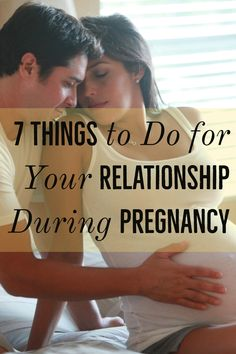 Maintain a strong relationship during pregnancy thanks to these 7 suggestions. #relationships #pregnancy #whattoexpect