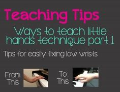Teaching Piano Technique Part one: Ideas For Fixing Low Wrists