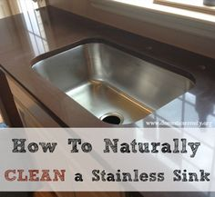 how to naturally clean and deodorize a stainless steel sink - Domestic Serenity Homemade Cleaning Supplies, Household Cleaning Tips, Cleaning Recipes, House Cleaning Tips, Green Cleaning, Cleaning Hacks, Cleaners Homemade, Diy Cleaners, Kitchen Cleaners