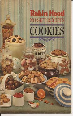 Robin Hood No-Sift Recipes: Cookies By Rita Martin - - (archive) Vintage Food Posters, Vintage Menu, Vintage Baking, Vintage Recipes, Retro Recipes, Old Recipes, Cookbook Recipes, Vintage Ads, Sweet Recipes