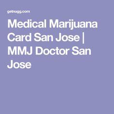 Medical Marijuana Card San Jose | MMJ Doctor San Jose