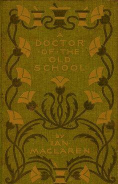 Alice Cordelia Morse--Maclaren--Doctor of the Old School
