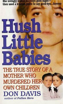 A killing so brutal it shocked the police and left the nation grieving, Hush Little Babies is the appalling true story of Darlie Routier, the neighborhood