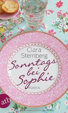 Sonntags bei Sophie von Clara Sternberg http://www.amazon.de/dp/3746625386/ref=cm_sw_r_pi_dp_BKn8ub1KZ0JXA