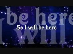 I Will Be Here - Steven Curtis Chapman --