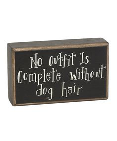 'Dog Hair' Box Sign, Need this too but also add cat hair....