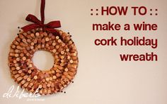 A wine cork Christmas wreath. To celebrate after consuming many many wine bottles (over time, of course!)