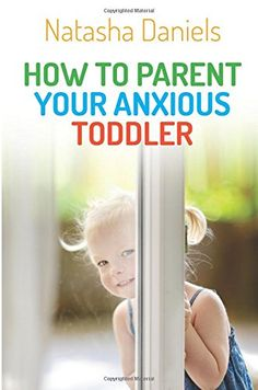 Great book on how to parent your anxious toddler. Practical advice for all sorts of issues including sleep, eating, toileting and fears.